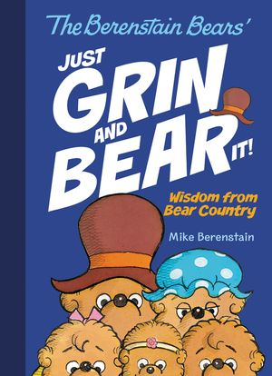 The Berenstain Bears Just Grin and Bear It! book image