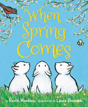 When Spring Comes Board Book Book  by Kevin Henkes