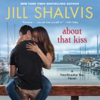 About That Kiss Downloadable audio file UBR by Jill Shalvis