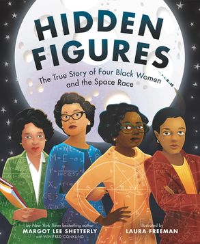 Cover image - Hidden Figures: The True Story of Four Black Women and the Space Race