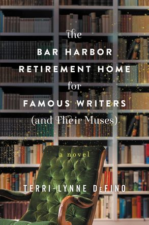 Cover image - The Bar Harbor Retirement Home For Famous Writers (And Their Muses)