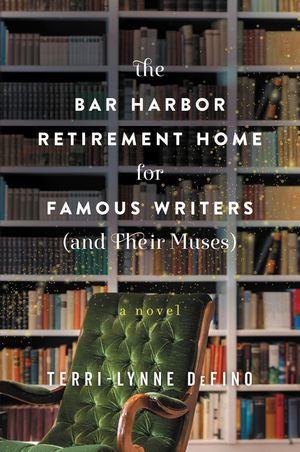 The Bar Harbor Retirement Home for Famous Writers (And Their Muses) book image