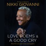 Nikki Giovanni: A Good Cry & Love Poems