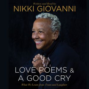 Nikki Giovanni: Love Poems & A Good Cry book image