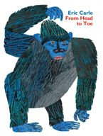 From Head to Toe Padded Board Book Board book  by Eric Carle