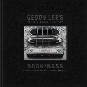 Geddy Lee's Big Beautiful Book of Bass Hardcover  by