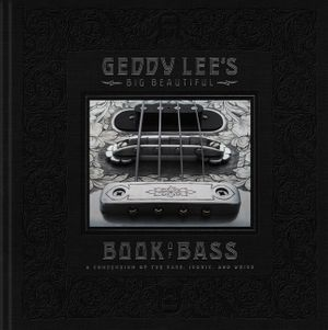 Geddy Lee's Big Beautiful Book of Bass book image