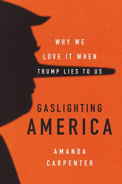 Gaslighting America - Amanda Carpenter - Hardcover