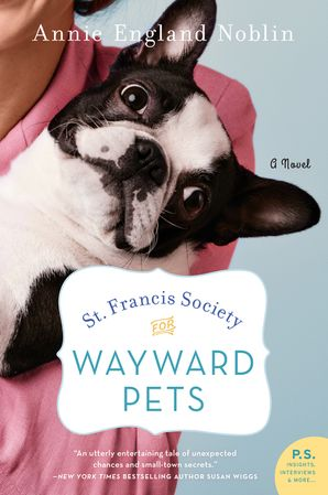 St. Francis Society for Wayward Pets: A Novel Paperback  by Annie Noblin