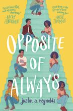 Opposite of Always Hardcover  by Justin A. Reynolds
