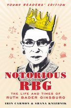Notorious RBG Young Readers' Edition Hardcover  by Irin Carmon