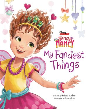 Disney Junior Fancy Nancy My Fanciest Things Hardcover Fancynancyworld Com