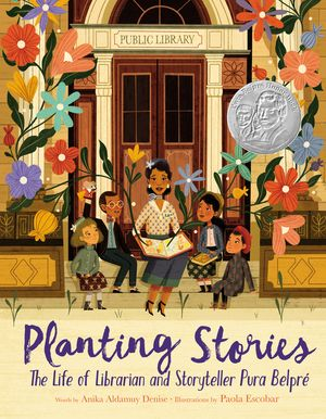Planting Stories: The Life of Librarian and Storyteller Pura Belpré book image