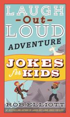 Laugh-Out-Loud Adventure Jokes for Kids Paperback  by Rob Elliott