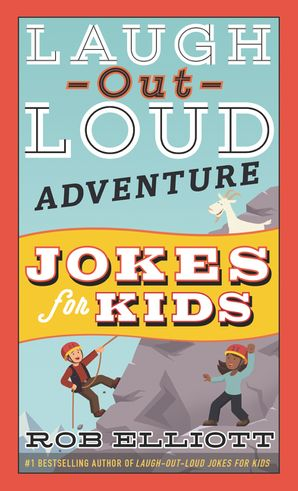 Laugh-Out-Loud Adventure Jokes for Kids (Laugh-Out-Loud Jokes for Kids)