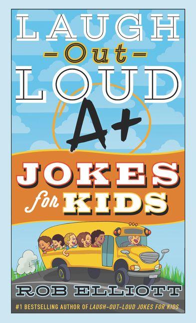 52a3d76d6b6bc8 Laugh-Out-Loud A+ Jokes for Kids - Rob Elliott - Paperback