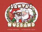 Santa's Husband Hardcover  by Daniel Kibblesmith