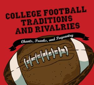 College Football Traditions and Rivalries book image
