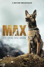 Max: Best Friend. Hero. Marine. Hardcover  by Jennifer Li Shotz