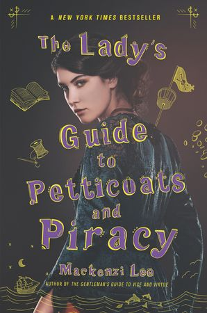 The Lady's Guide to Petticoats and Piracy (Montague Siblings 2) Paperback  by Mackenzi Lee