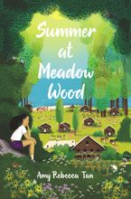 Summer at Meadow Wood Hardcover  by Amy Rebecca Tan