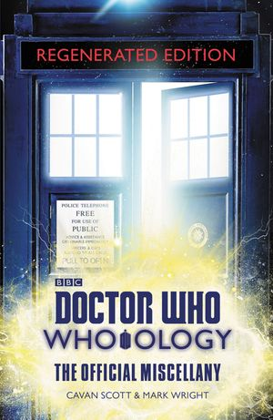 Doctor Who: Who-ology Regenerated Edition: The Official Miscellany book image
