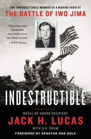 Indestructible: The Unforgettable Memoir of a Marine Hero at the Battle of Iwo Jima Paperback  by