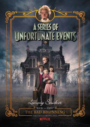 A Series of Unfortunate Events #1: The Bad Beginning Netflix Tie-in book image