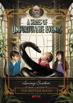 A Series of Unfortunate Events #2: The Reptile Room Netflix Tie-in Hardcover  by Lemony Snicket