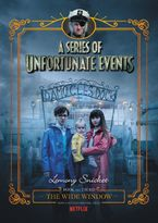 A Series Of Unfortunate Events #3: The Wide Window [Netflix Tie-in Edition] - Lemony Snicket