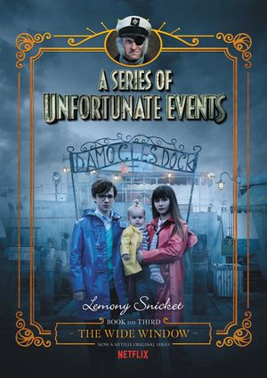 A Series of Unfortunate Events #3: The Wide Window Netflix Tie-in book image