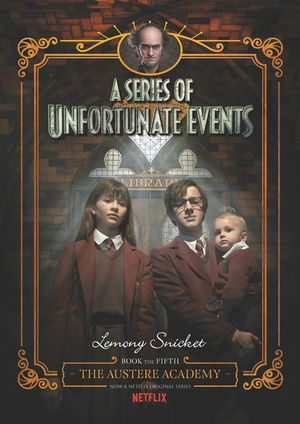 A Series of Unfortunate Events #5: The Austere Academy, Netflix Tie-in book image