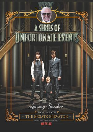 A Series of Unfortunate Events #6: The Ersatz Elevator Netflix Tie-in book image