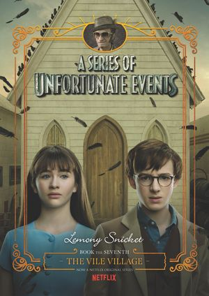 A Series of Unfortunate Events #7: The Vile Village Netflix Tie-in book image