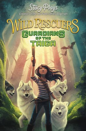 Wild Rescuers: Guardians of the Taiga Hardcover  by StacyPlays StacyPlays