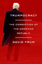 Trumpocracy Hardcover  by David Frum