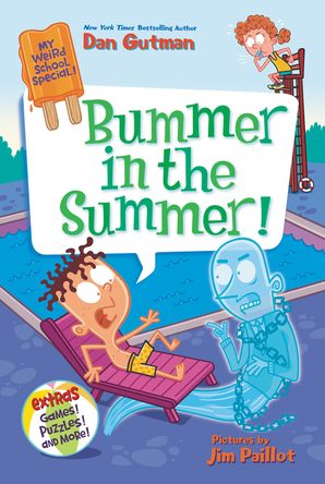 My Weird School Special: Bummer in the Summer! (My Weird School Special) Paperback  by Dan Gutman