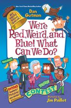 My Weird School Special: We're Red, Weird, and Blue! What Can We Do? Hardcover  by Dan Gutman