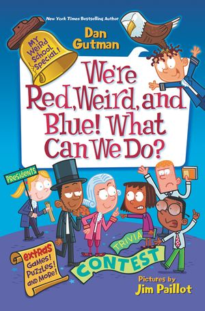 My Weird School Special: We're Red, Weird, and Blue! What Can We Do? book image