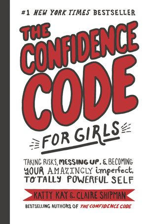 The Confidence Code for Girls book image
