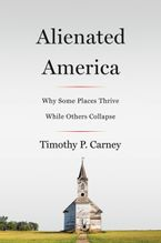 Alienated America Hardcover  by Timothy P. Carney