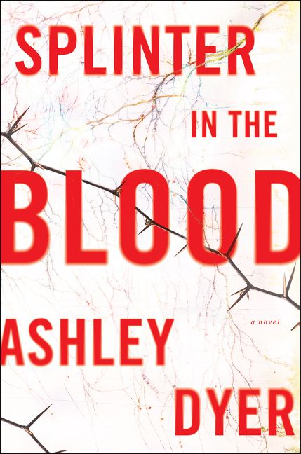 Splinter in the Blood - Ashley Dyer - E-book
