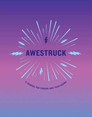Cover image - Awestruck: A Journal for Finding Awe Year Round