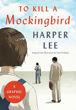 To Kill a Mockingbird: A Graphic Novel book image