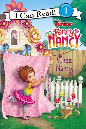 Fancy Nancy: Chez Nancy