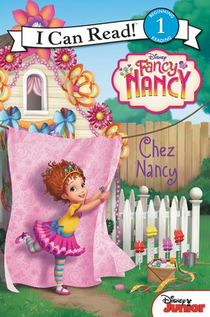 Disney Junior Fancy Nancy: Chez Nancy