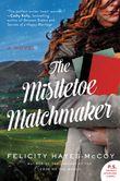 the-mistletoe-matchmaker