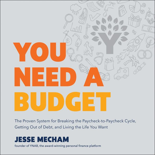 Book cover image: You Need a Budget: The Proven System for Breaking the Paycheck-to-Paycheck Cycle, Getting Out of Debt, and Living the Life You Want | Wall Street Journal Bestseller