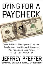Dying for a Paycheck Hardcover  by Jeffrey Pfeffer
