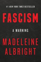 Fascism: A Warning Hardcover  by Madeleine Albright